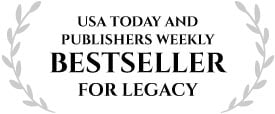 USA Today and Publisher's Weekly Bestseller for LEGACY